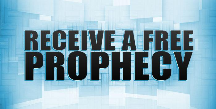 RECEIVE A FREE PROPHECY