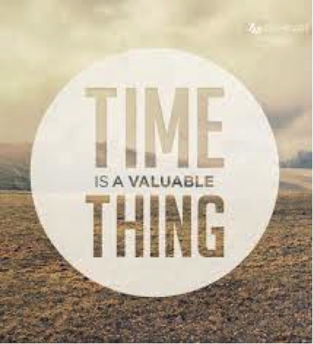 TIME IS A VALUABLE THING
